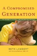 A Compromised Generation: The Epidemic of Chronic Illness in America's Children