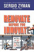 Renovate Before You Innovate Why Doing the New Thing Might Not Be the Right Thing