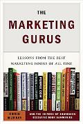 Marketing Gurus Lessons from the Best Marketing Books of All Time