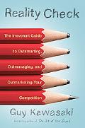 Reality Check: The Irreverent Guide to Outsmarting, Outmanaging, and Outmarketing Your Compe...