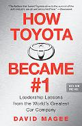 How Toyota Became #1: Leadership Lessons from the World's Greatest Car Company