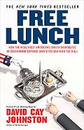 Free Lunch: How the Wealthiest Americans Enrich Themselves at Government Expense (And Stick ...