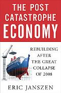 The Post-Catastrophe Economy: Rebuilding After the Great Collapse of 2008