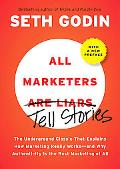 All Marketers are Liars (with a New Preface): The Underground Classic That Explains How Mark...