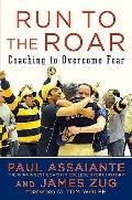 Run to the Roar : Coaching to Overcome Fear