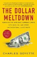 The Dollar Meltdown: Surviving the Impending Currency Crisis with Gold, Oil, and Other Uncon...