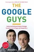 Google Guys : Inside the Brilliant Minds of Google Founders Larry Page and Sergey Brin