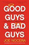 Good Guys and Bad Guys: Behind the Scenes with the Saints and Scoundrels of American Busines...