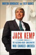 Jack Kemp : The Bleeding-Heart Conservative Who Changed America