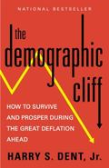 Demographic Cliff : How to Survive and Prosper During the Great Deflation Of 2014-2019