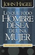Lo Que Todo Hombre Quiere De Una Mujer, Lo Que Toda Mujer Quiere De Un Hombre/what Every Man...