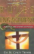 Rules of Engagement Satanic Weapons Exposed