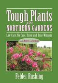 Tough Plants for Northern Gardens Low Care, No Care, Tried and True Winners