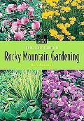 Hot to Get Started in Rocky Mountain Gardening