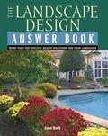 Landscape Design Answer Book More Then 300 Spedific Design Solutions for Your Landscape