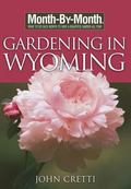 Month-by-Month Gardening in Wyoming