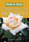 Month by Month Gardening in Montana