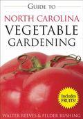 Guide to North Carolina Vegetable Gardening