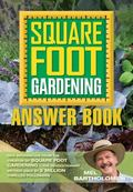 Square Foot Gardening Answer Book: New Information from the Creator of Square Foot Gardening...