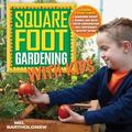 Square Foot Gardening with Kids : Learn Together: * Gardening Basics * Science and Math * Wa...