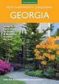 Georgia Month-By-Month Gardening : What to Do Each Month to Have a Beautiful Garden All Year
