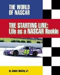 Starting Line Life As a Nascar Rookie