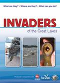 Invaders of the Great Lakes : Invasive Species and Their Impact on You