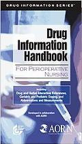 Lexi-Comp's Drug Information Handbook for Perioperative Nursing Including Drug and Herbal In...