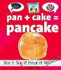 Pan + Cake = Pancake