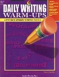 Daily Writing Warm-Ups: A Systematic Approach to Writingt Practice