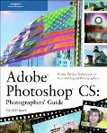 Adobe Photoshop Cs :Photographer's Guide Picture-Perfect Techniques for Film and Digital Pho...