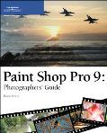 Paint Shop Pro 9 Photographers' Guide