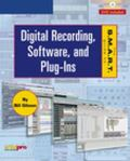 The S.M.A.R.T. Guide to Digital Recording, Software, and Plug-Ins