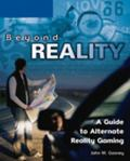 Beyond Reality A Guide To Alternate Reality Gaming