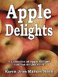 Apple Delights Cookbook A Collection of Apple Recipes Cookbook Delights Series