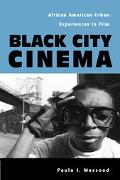 Black City Cinema African American Urban Experiences in Film