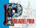 P Is for Philadelphia