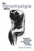 Fibromyalgia Story Medical Authority and Women's Worlds of Pain