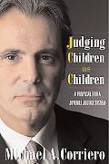 Judging Children as Children A Proposal for a Juvenile Justice System
