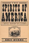 Spirits of America A Social History of Alcohol