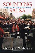 Sounding Salsa: Performing Latin Music in New York City