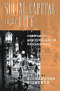 Social Capital in the City Community And Civic Life in Philadelphia