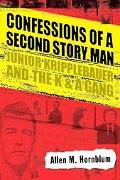Confessions Of A Second Story Man Junior Kripplebauer And The K&a Gang