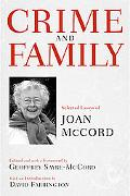 Crime And Family Selected Essays of Joan Mccord