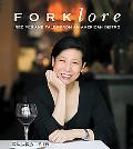 Forklore Recipes and Tales of an American Bistro