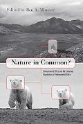 Nature in Common?: Environmental Ethics and the Contested Foundations of Environmental Policy