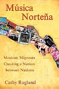 Musica Nortena: Mexican Americans Creating a Nation Between Nations