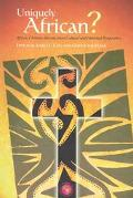 Uniquely African African Christian Identity from Cultural and Historical Perspectives