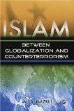 Islam: Between Globalization & Counter-terrorism