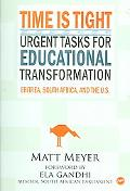 Time Is Tight Urgent Tasks for Educational Transformation Eritrea, South Africa, and the U.S.